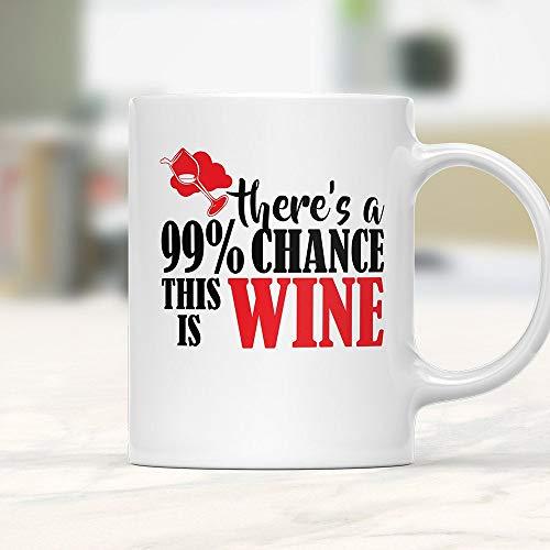 Taza de vino con texto en inglés 'There A 99% Chance This is Wine, Wine Lover, Wine Lover, Wine Lover, Wine Coffee, Funny Wine Cup