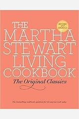 The Martha Stewart Living Cookbook: The Original Classics Kindle Edition