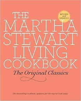 The Martha Stewart Living Cookbook: The Original Classics by [Martha Stewart Living]