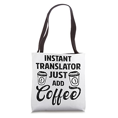 Instant Translator Funny Just Add Coffee Graphic Interpreter Tote Bag