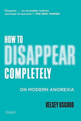 How to Disappear Completely: On Modern Anorexia