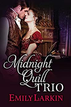 Midnight Quill Trio: Three Historical Romances by [Emily Larkin]
