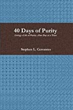 40 Days of Purity: Living a Life of Purity...One Day at a Time