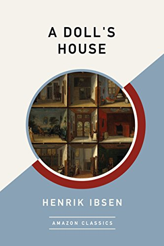 A Doll's House (AmazonClassics Edition) (English Edition)の詳細を見る