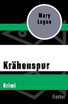 Krähenspur: Krimi (German Edition) by [Mary Logue, Veronika Cordes]