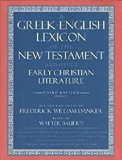 William Arndt: A Greek-English Lexicon of the New Testament and Other Early Christian Literature (Hardcover); 2001 Edition