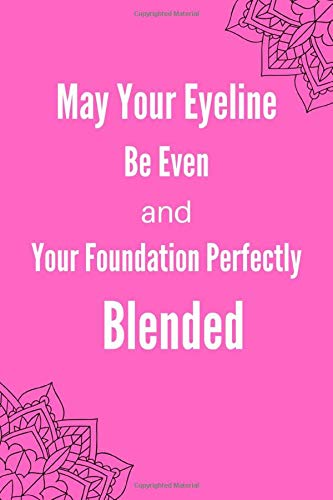 May Your Eyeline Be Even and Your Foundation Perfectly Blended: Makeup Notebook   Simple line...
