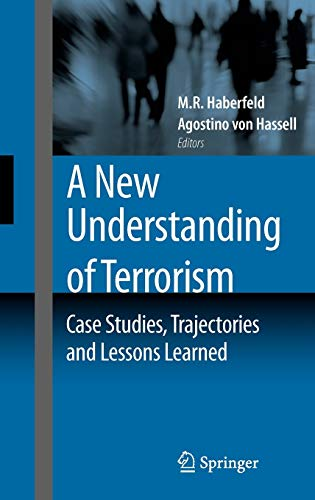 A New Understanding of Terrorism: Case Studies, Trajectories and Lessons Learned