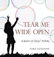 Tear Me Wide Open: A Book of Edgy Poems