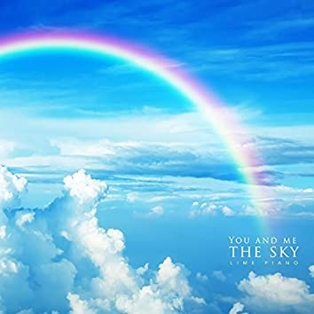 The sky with you and me