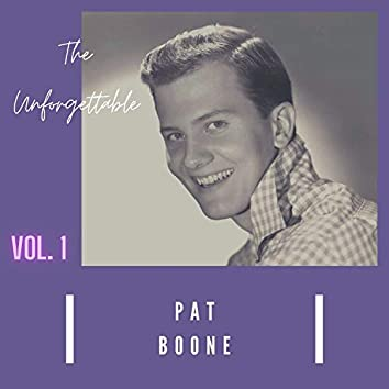 The Unforgettable Pat Boone, Vol. 1