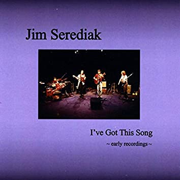 I've Got This Song: Early Recordings