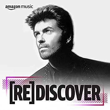 REDISCOVER George Michael