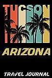 Tucson Arizona Travel Journal: 6x9 Vacation Diary with Summer Themed Stationary