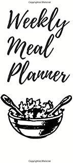 Weekly Meal Planner: Track And Plan Your Meals Weekly | 53 weeks meal planning Undated | Journal Notebook | Grocery Shoppi...