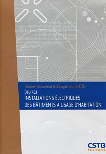 Dtu 70.1 Installations Électriques de Batiments a Usage d'Habitation. Nouvelle Formule