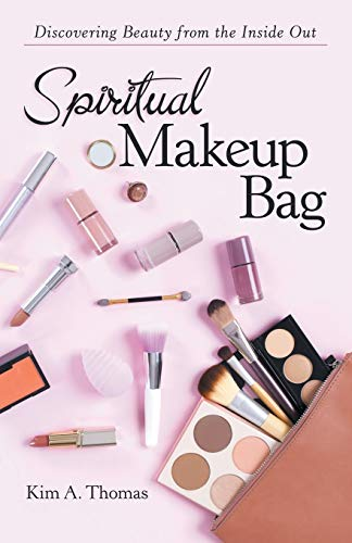 Spiritual Makeup Bag: Discovering Beauty from the Inside Out