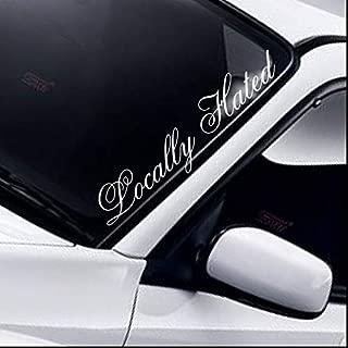 CELYCASY Locally Hated Windscreen Sticker Windshield Banner Funny JDM Drift Dub Car Vinyl Decal