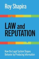 Law and Reputation: How the Legal System Shapes Behavior by Producing Information