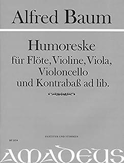 BAUM A. - Humoresque para Flauta, Violin, Viola, Cello y Contrabajo ad lib. (Partitura/Partes)