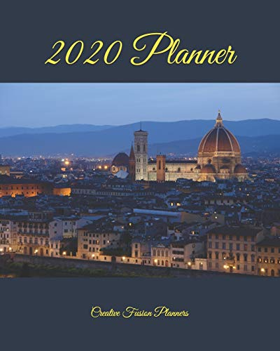 "2020 Planner: Florence 2020 Journal Notebook - Planner Diary & Monthly Calendar - Best Diary, Italy 2020, Journal - 8x10"" (Creative Fusion Planners)"