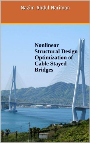 Nonlinear Structural Design Optimization of Cable Stayed Bridges