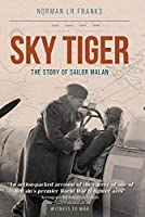Sky Tiger: The Story of Group Captain Sailor Malan