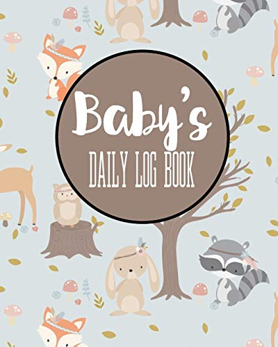Baby's Daily Log Book: Record Sleep, Feed, Diapers, Activities And Supplies Needed. Perfect For New Parents Or Nannies.