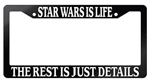License Plate Frames, Glossy Black License Plate Frame Star Wars Is Life The Rest Is Just Details Auto Applicable to Standard car Rust-Proof Weather-Proof License Plate Frame Cover 15x30cm