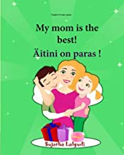 English Finnish books: My Mom is the best: Bilingual (Finnish Edition), Children's English-Finnish Picture book (Bilingual Edition), Easy Finnish and ... Finnish books for Children) (Volume 5)