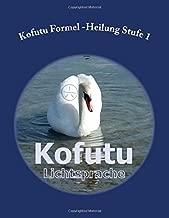 Kofutu Formel Heilung: Stufe 1 (German Edition)