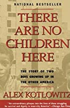 There Are No Children Here( The Story of Two Boys Growing Up in the Other America)[THERE ARE NO CHILDREN HERE][Paperback]