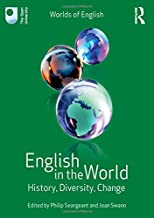 English in the World: History, Diversity, Change (Worlds of English)