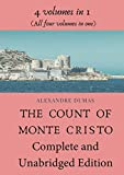 The Count of Monte Cristo Complete and Unabridged Edition: 4 volumes in 1 (All four volumes in one)
