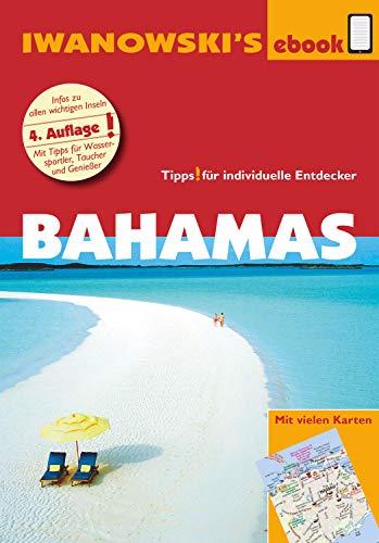 Bahamas - Reiseführer von Iwanowski: Individualreiseführer mit vielen Karten und Karten-Download (Reisehandbuch)