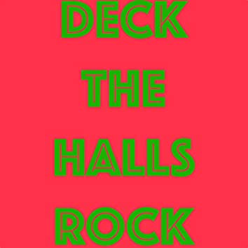 Deck The Halls Rock