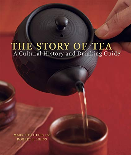 The Story of Tea: A Cultural History and...