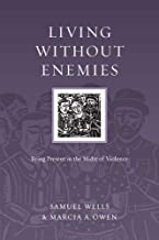 Living Without Enemies: Being Present in the Midst of Violence (Resources for Reconciliation)