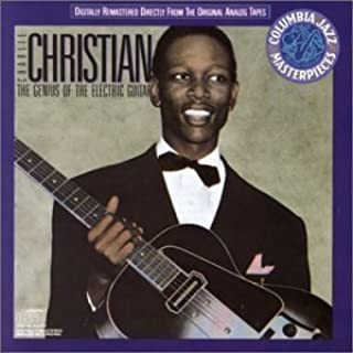 Charlie Christian - The Genius of the Electric Guitar