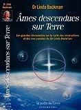 Ames descendues sur Terre : Témoignages de vies antérieures