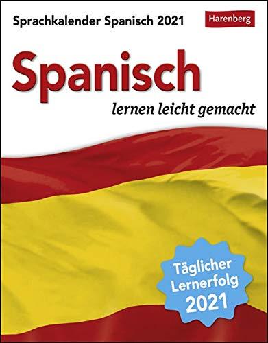 Sprachkalender Spanisch - lernen leicht gemacht - Tagesabreißkalender 2021 mit Grammatik - und Wortschatztraining, humorvoll illustriert - ... oder Aufhängen - Format 12,5 x 16 cm