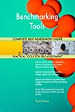 Benchmarking Tools All-Inclusive Self-Assessment - More than 700 Success Criteria, Instant Visual Insights, Comprehensive Spreadsheet Dashboard, Auto-Prioritized for Quick Results