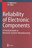 Reliability of Electronic Components: A Practical Guide to Electronic Systems Manufacturin...