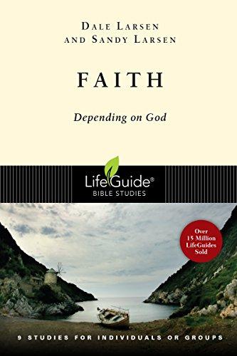 Faith: Depending on God (Lifeguide Bible Studies)