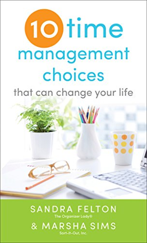 Ten Time Management Choices That Can Change Your Life by [Sandra Felton, Marsha Sims]