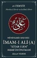 Müminlerin Efendisi Imam - i Ali - Beseri Üstünlükleri; Kitab - i Lem