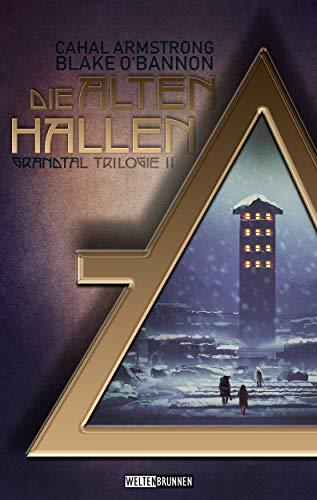 Die Alten Hallen: Fantasy Roman (Grandtal Trilogie 2)