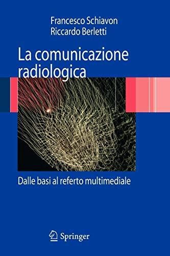La comunicazione radiologica: Dalle basi al referto multimediale (Italian Edition)