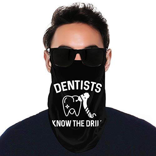 Dentists Know The Drill Unisex Summer Bandana Face Mask With Ear Loops Neck Gaiter Headband
