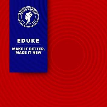 Make It Better, Make It New